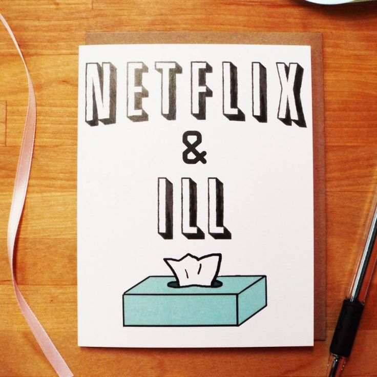 'Netflix & Ill' get well card from Etsy seller ThinkSoiree