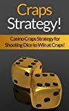 Free Kindle Book -   Craps: Strategy! Casino Craps Strategy For Shooting Dice To Win At Craps! (How To Play Craps, Gambling, Las Vegas, Black Jack, Thinking Fast, Brain Power, Brain Training)
