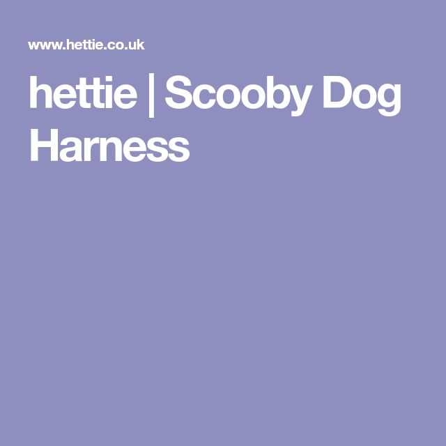 hettie | Scooby Dog Harness