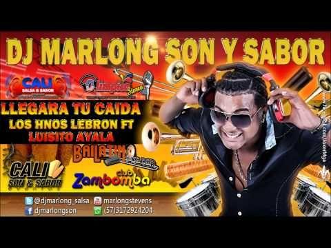 Llegara tu Caida (prenda tendida) - Hnos Lebron ft Luisito Ayala - DJ Ma...