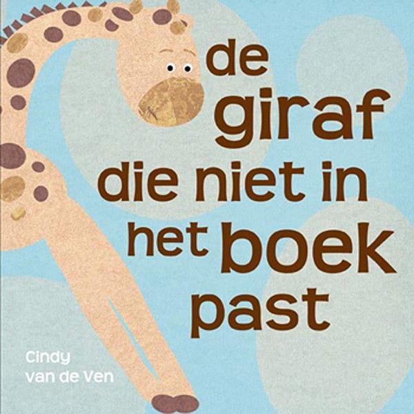 De giraf die niet in het boek past - Cindy van de Ven - Boeken.blogo.nl