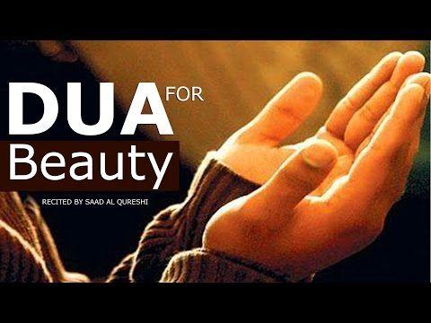Dua That Will Make You VERY Beautiful Insha Allah ᴴᴰ - VERY POWERFUL DUA FOR BEAUTY! - YouTube