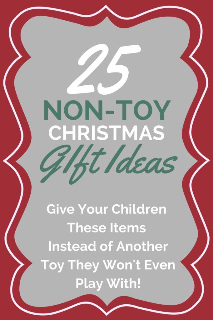 30 Non-Toy Christmas Gift Ideas for Kids Christmas Pinterest