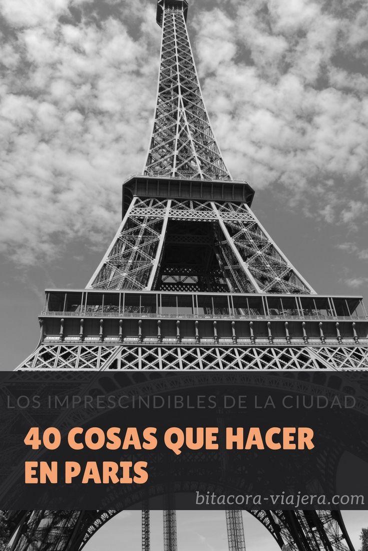 40 cosas que hacer en París: una guía con los lugares más interesantes para conocer en la ciudad del amor.
