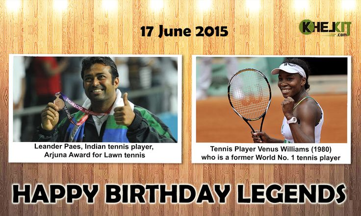 Happy Birthday Sports legends Leander Paes -The first Indian and first & only Tennis Player to compete consecutively The Olympic Games six times. He is honored with Rajiv Gandhi Khel Ratna award, Arjuna Award in 1990 and Padma Shri award in 2001. Venus Williams - First professional tennis black American woman to be ranked as world no 1 which she achieved during the Open era