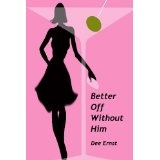 Better Off Without Him (Romantic Comedy) (Kindle Edition)By Dee Ernst