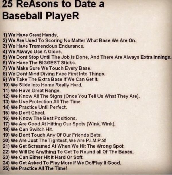 """Funny, but the fact that this was written by a """"player """" should be the only reason needed not to date a baseball player. They're full of themselves!"""