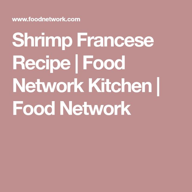 Shrimp Francese Recipe | Food Network Kitchen | Food Network