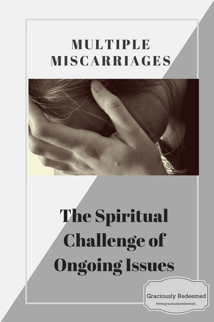 Multiple Miscarriages: The Spiritual Challenge of Ongoing Issues - Graciously Redeemed