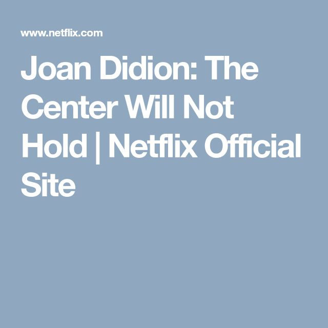 Joan Didion: The Center Will Not Hold   Netflix Official Site