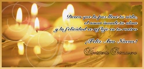 Deseo que la paz llene tu vida,  el amor inunde tu alma  y la felicidad se refleje en tu rostro    ¡Feliz Año Nuevo!   Floristería Primavera