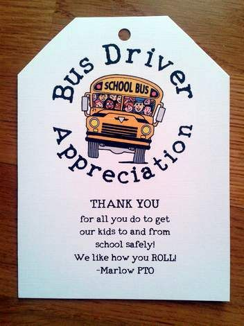 Don't forget your kids' school bus drivers! They are a valuable team member in your child's school experience. You put your child's safety in their hands 5 days a week, why not give a token of your appreciation to say thank you for keeping your little one safe! :)