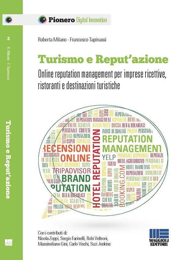 """""""Turismo e Reput'Azione"""", il libro a cura di Roberta Milano e Francesco Tapinassi sulle recensioni on line"""
