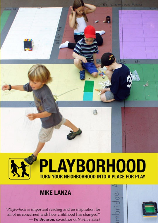 Playborhood.: Worth Reading, Books Worth, Healthy Eating Recipes, Plays 9780984929818, Places, Child Plays, Children Books, Mike Lanza, Kid