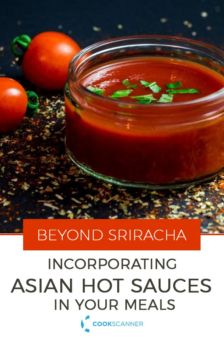 Beyond Sriracha: Incorporating Asian Hot Sauces in Your Meals