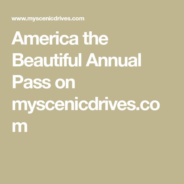America the Beautiful Annual Pass on myscenicdrives.com