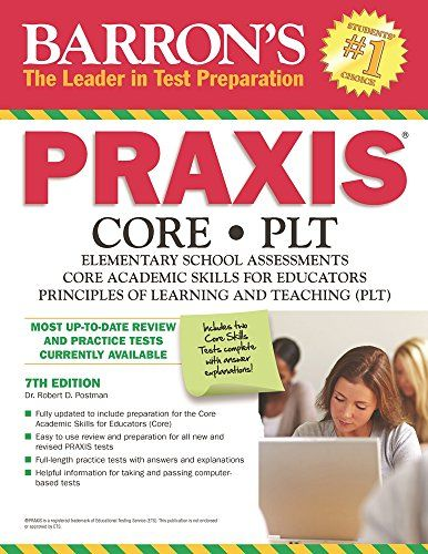 10 http://library.uakron.edu/record=b4809982~S24 Barron's Praxis Core/PLT : Elementary school assessments, CORE academic skills for educators