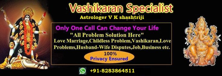 vashikaran specialist V.K shahstri ji is also an expert on remedial measures in various matters like service, business, career, marriage, politics, matchmaking, progeny, education, sickness, dosha nivaran, removal black magic in india  etc.  famous astrologers  V.K shashtri ji  has blessings of Goddess, the intuition power that enables him to be a skilled astrologer to see the past, present and into the future and to make right decisions, strategies, solutions and actions with precison…
