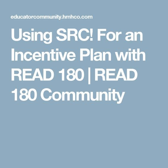 Using SRC! For an Incentive Plan with READ 180 | READ 180 Community