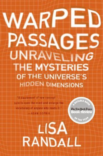 Warped Passages  by Lisa Randall ($10.88) http://www.amazon.com/exec/obidos/ASIN/B002TS77Y8/hpb2-20/ASIN/B002TS77Y8 Randall has done a very good job in explaining all the required physics in terms of analogies, simple illustrations and so on. - Lisa Randall's Warped Passages is among the best. - For now, just go ahead get this book and enjoy what I know is a landmark book.