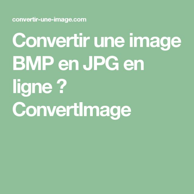 Convertir une image BMP en JPG en ligne → ConvertImage