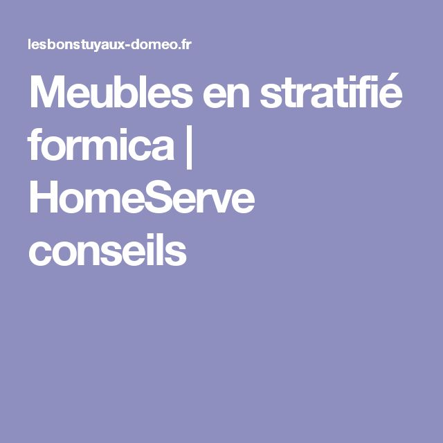 Meubles en stratifié formica   HomeServe conseils