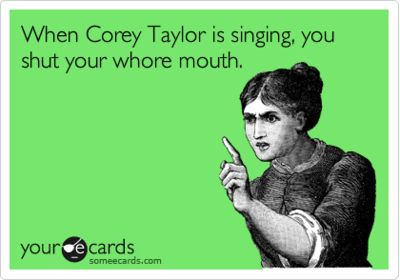 You STFU when CT is singing.