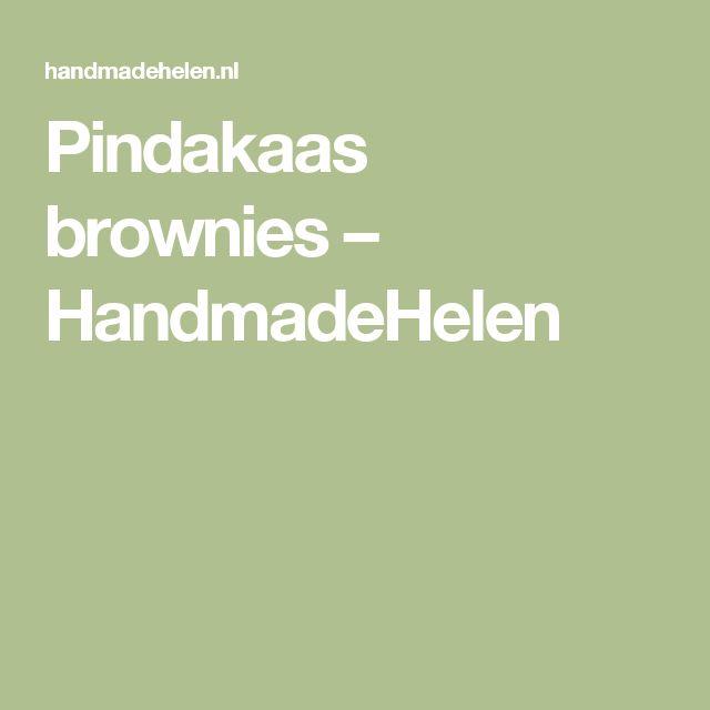 Pindakaas brownies – HandmadeHelen