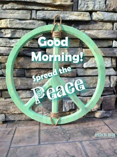 ☮ American Hippie ☮ Good Morning .. Peace Sign  [Image: Pinterest]