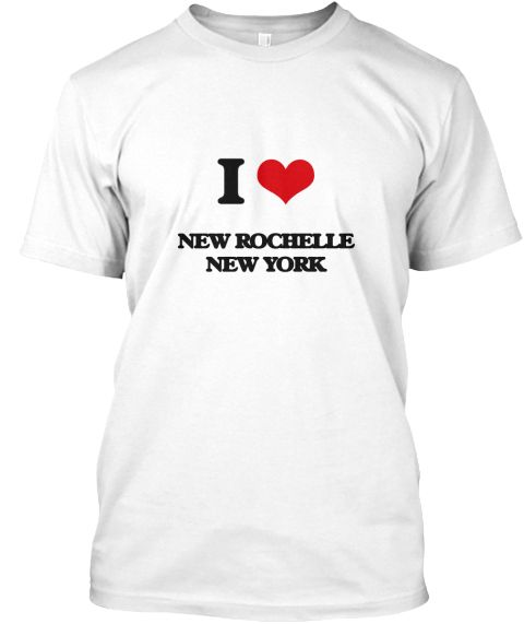 I Love New Rochelle New York White T-Shirt Front - This is the perfect gift for someone who loves New Rochelle. Thank you for visiting my page (Related terms: I love,I love New Rochelle New York,I Love NEW ROCHELLE New York,NEW ROCHELLE,Westchester,NEW ROCHEL ...)