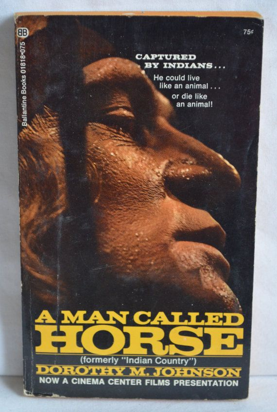 A Man Called Horse by Dorothy Johnson Motion by FloridaFinders, $3.00