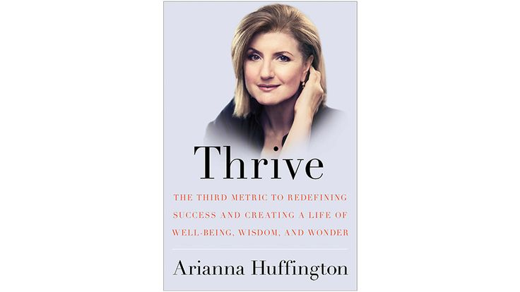 """Read an excerpt from Arianna Huffington's book """"Thrive: The Third Metric to Redefining Success and Creating a Life of Well-Being, Wisdom, and Wonder."""""""