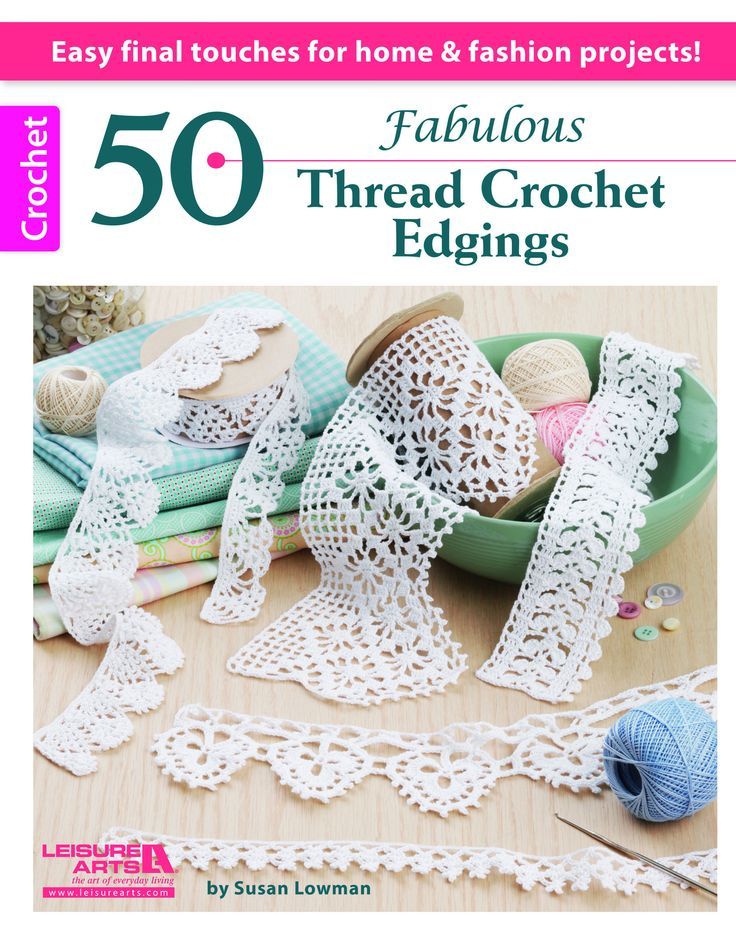 50 Fabulous Thread Crochet Edgings - A lace edging is really fun and easy to make. It can be the final touch that turns a simple thread project into something that is truly fabulous. Once you start crocheting edgings, you'll find many places that need that extra bit of charm that only a fabulous thread edging can offer. Available at MaggiesCrochet.com