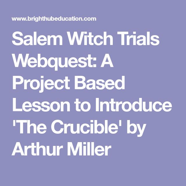 the description of the salem trials in arthur millers the crucible Arthur miller wrote the crucible for a variety of reasons at the time of its release, senator joe mccarthy was head of a committee to question people about their relationships to communist sympathizers and the party itself.