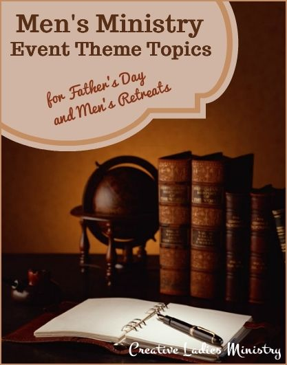 Mens Ministry: Fathers Day and Retreat Themes - Creative ...