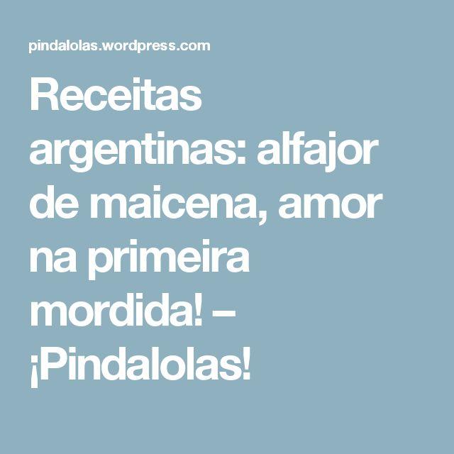 Receitas argentinas: alfajor de maicena, amor na primeira mordida! – ¡Pindalolas!