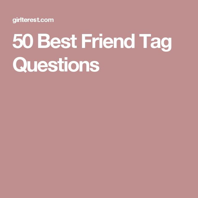 50 Best Friend Tag Questions