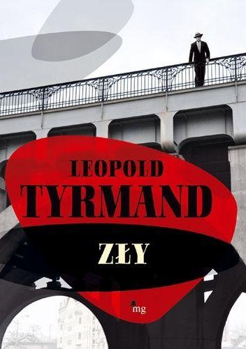 Zły - Leopold Tyrmand (96676) - Lubimyczytać.pl