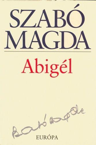 Abigél · Szabó Magda · Könyv · Moly