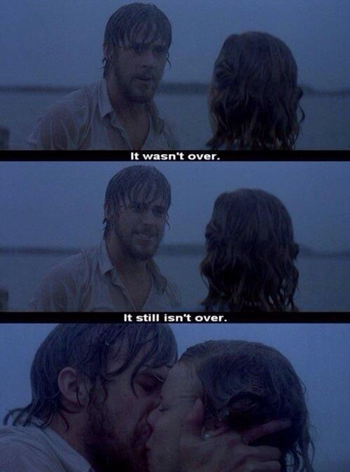 "The Notebook - Not over!!! - ""It wasn't over... It still isn't over..."" It will…"
