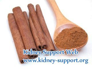 Can cinnamon be used in treating chronic kidney disease with high creatinine level ? As a common spice, cinnamon also can be used as a herbal medicine, it has a benefit of reducing the creatinine and urea level. Next let us learn more about it.