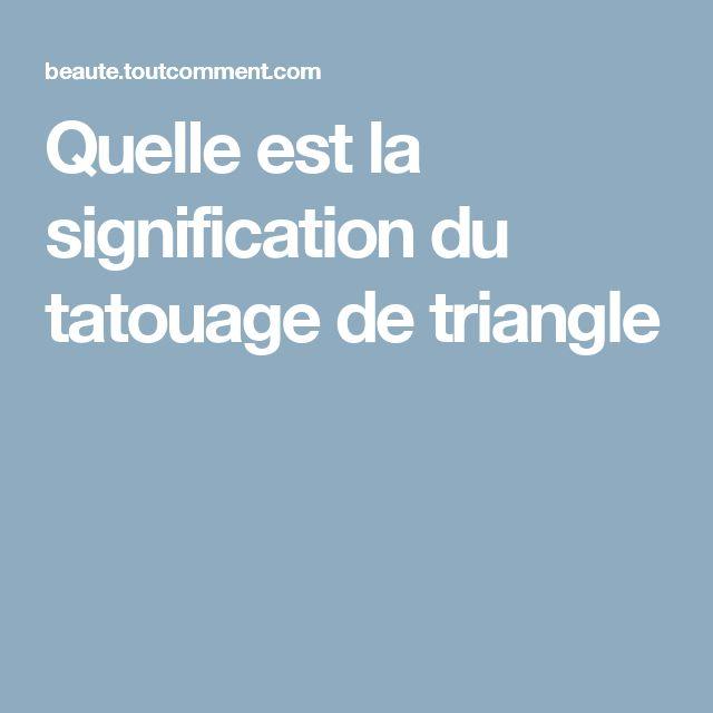 Les 25 meilleures id es concernant signification triangle sur pinterest significations - Signification tatouage triangle ...