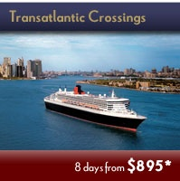Transatlanctic Crossings - Extraordinary Time-limited Adventures Events. Save up to 45% off Early Booking Fares!  Click Picture Above to Contact us for Details.