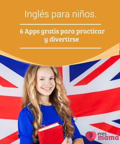 Inglés para #niños. 6 Apps gratis para practicar y divertirse   Esta nueva era nos obliga a #hablar al menos un segundo #idioma, por eso el #inglés para niños, es una nueva #tendencia.
