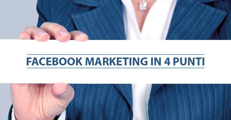 Fare marketing con Facebook è importante per le Aziende. Tu segui questi punti: Conoscenza - Pratica - Test - Applicazione?