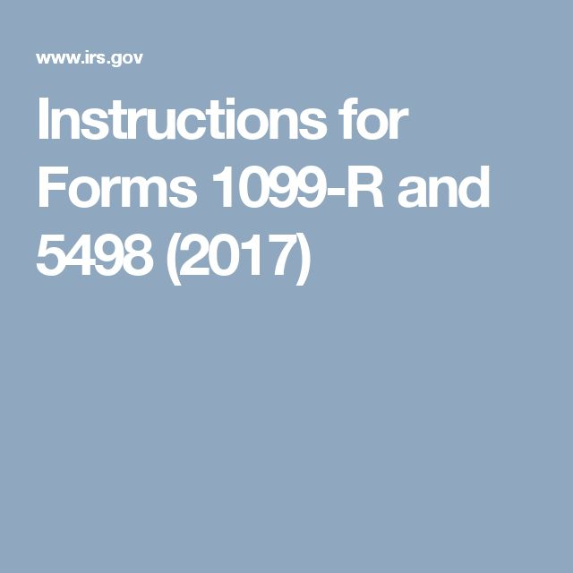 Instructions for Forms 1099-R and 5498 (2017)
