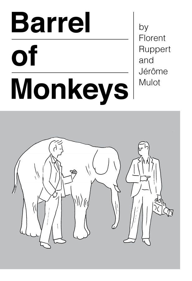 Barrel of Monkeys - Florent Ruppert & Jerome Mulot