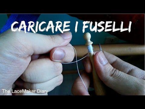 Tombolo Tutorial | Caricare i fuselli #Principianti - YouTube