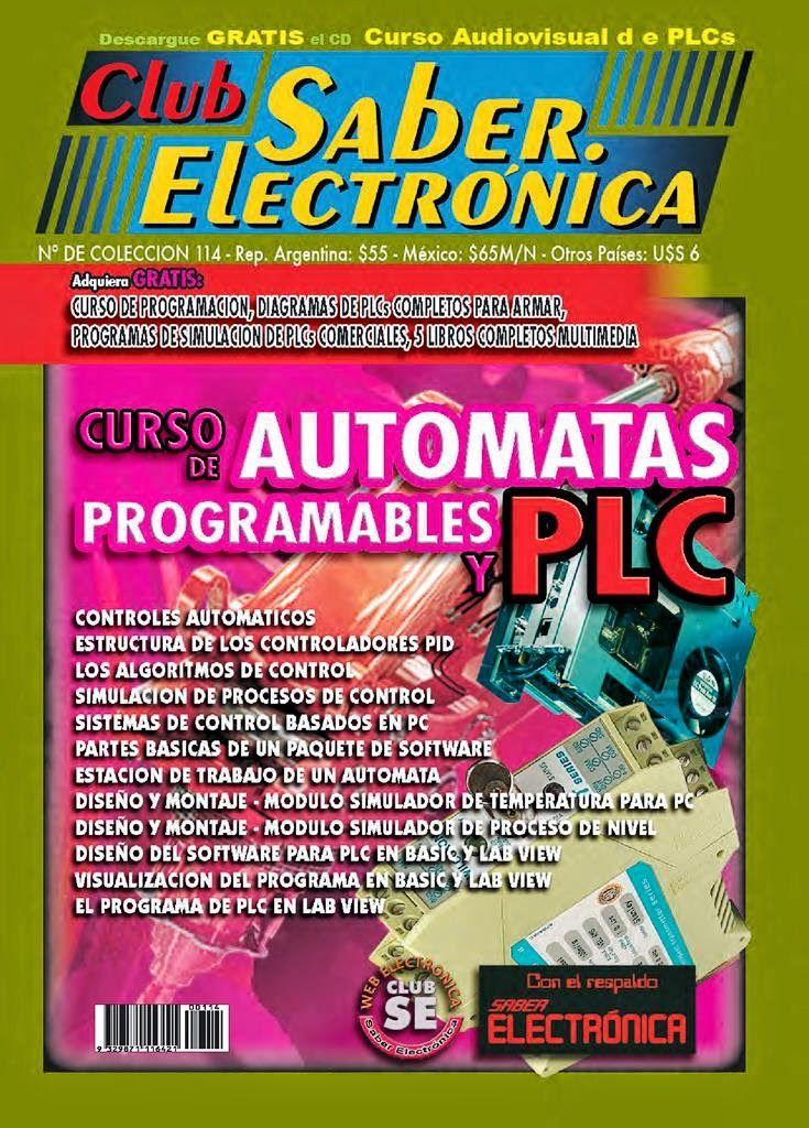 Libro PLC o AUTOMATAS - CSE http://www.freelibros.org/revistas/club-saber-electronica-curso-de-automatas-programables-y-plc.html MEGA https://mega.co.nz/#!7Bh3yBAI!4MaCLetA_QF83hpSyg5Ig_5vobdt6nhimJlZpjJh-3o DEPOSITFILES http://depositfiles.org/files/1b7p4s0eb
