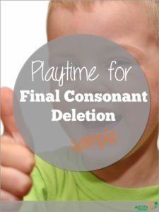 Targeting Final Consonant Deletion Through Play - Activity Tailor. Pinned by SOS Inc. Resources. Follow all our boards at pinterest.com/sostherapy/ for therapy resources.